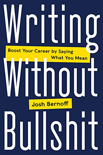 Writing Boost (Writing Without Bullshit: Boost Your Career by Saying What You Mean)