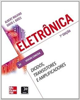 Eletronica: Diodos, Transistores e Amplificadores: Versao Consisa: Albert Malvino: 9788580550498: Amazon.com: Books