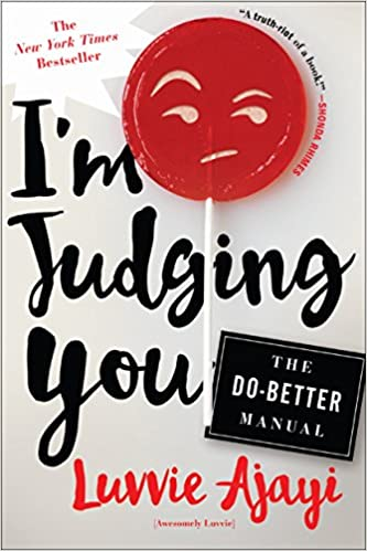 Judging You by Luvvie Ajayi