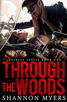 Through The Woods (Fairest Book 1) by [Myers, Shannon]