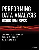 Performing Data Analysis Using IBM SPSS Front Cover