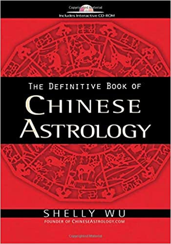 The Definitive Book of Chinese Astrology: Shelly Wu: 9781601630780