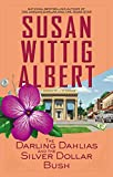 The Darling Dahlias and the Silver Dollar Bush, Susan Wittig Albert, 0425260607