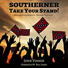 Southerner, Take Your Stand! Audiobook by John Vinson Narrated by Bill Izard