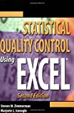 Statistical Quality Control Using Excel, Steven M. Zimmerman and Marjorie Icenogle, 0873895665