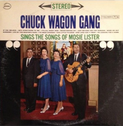 Chuck Wagon Gang ~ Sings The Songs of Mosie Lister LP Vinyl Record
