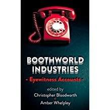 Boothworld Industries Eyewitness Accounts