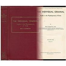 Individual Criminal: Studies in the Psychogenetics of Crime