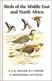 Birds of the Middle East and North Africa, P. A. Hollom and Richard Porter, 0931130158