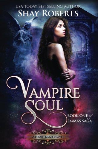 Vampire Soul: A Heartblaze Novel (Emma's Saga #1) (Volume 1)