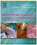 img - for Infection Control and Management of Hazardous Materials for the Dental Team, 3e [INFECTION CONTROL & MGT/ HAZARDOUS MAT/ DENTAL TEAM [ MILLER]] by Chris Miller, Charles Palenik [Mosby,2004] [Paperback] 3RD EDITION book / textbook / text book