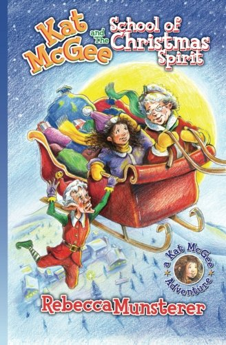 Download Kat McGee and The School of Christmas Spirit (A Kat McGee Adventure) (Volume 1) PDF