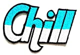 Nipitshop Patches Fashion White Blue Two Tone Chill Funny Words Patch Embroidered Iron On Patch for Clothes Backpacks T-Shirt Jeans Skirt Vests Scarf Hat Bag