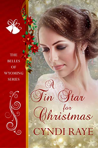 A Star For Christmas.A Tin Star For Christmas The Belles Of Wyoming Book 3