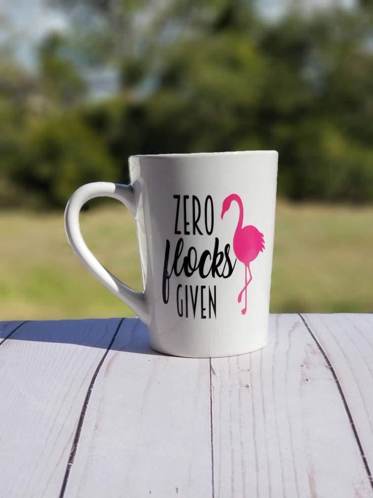 silly mug Christmas gift gift for her funny coffee mug Zero flocks given flamingo mug birthday gift coffee humor mug gift for him