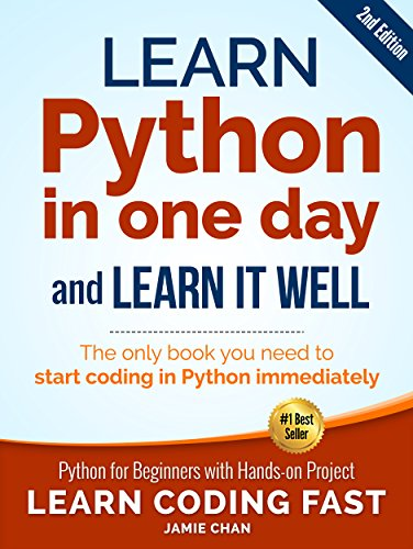 Python (2nd Edition): Learn Python in One Day and Learn It Well. Python for Beginners with Hands-on Project. (Learn Coding Fast with Hands-On Project Book 1) cover