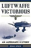 Luftwaffe Victorious: An Alternate History