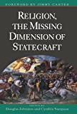 img - for Religion, The Missing Dimension of Statecraft book / textbook / text book