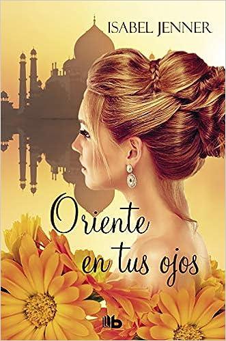 Oriente en tus ojos (Trilogía de Oriente 1): Amazon.es ...