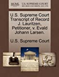 U. S. Supreme Court Transcript of Record J. Lauritzen, Petitioner, V. Evald Johann Larsen, , 1244973211