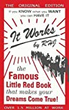 img - for It Works: The Famous Little Red Book That Makes Your Dreams Come True! book / textbook / text book