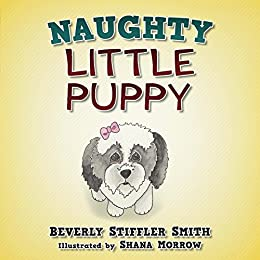 Naughty Little Puppy by [Stiffler Smith, Beverly]