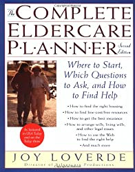The Complete Eldercare Planner, Second Edition: Where to Start, Which Questions to Ask, and How to Find Help