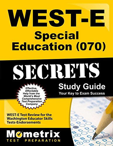 WEST-E Special Education (070) Secrets Study Guide: WEST-E Test Review for the Washington Educator Skills Tests-Endorsements