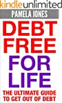 Debt Free for Life: The Ultimate Guid...
