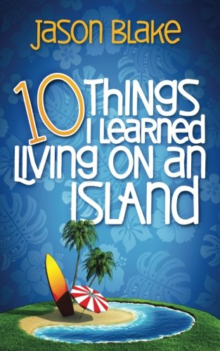 10 Things I Learned Living on an Island