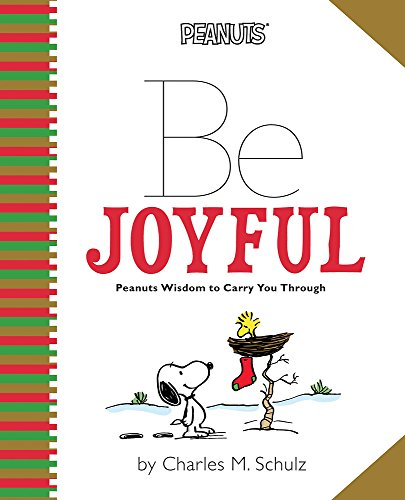 Christmas Games Ideas For Work - Peanuts: Be Joyful: Peanuts Wisdom to Carry You Through (Peanuts (Running Press))