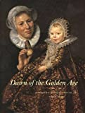 Dawn of the Golden Age, J. Bruyn and Wouter T. Kloek, 0300060165