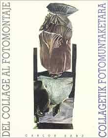 Collagetik fotomuntaketara =: Del collage al fotomontaje : (1963-1987