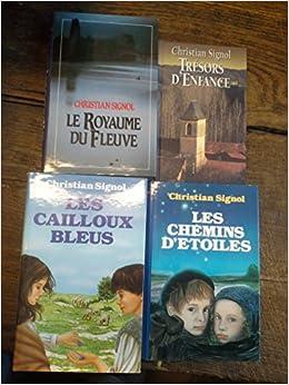Amazon Fr Lot De 4 Livres Christian Signol Les Cailloux