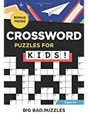 CROSSWORD PUZZLES FOR KIDS!: Fun (and challenging) puzzles to solve for children ages 8 and up