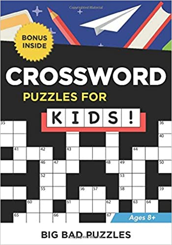 Crossword Puzzles For Kids Fun And Challenging Puzzles To Solve For Children Ages 8 And Up Puzzles Big Bad 9798630843180 Amazon Com Books