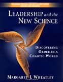 Leadership and the New Science: Discovering Order in a Chaotic World (Revised and Expanded 2nd Edition)