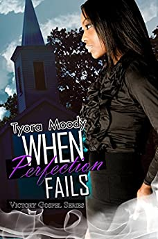 When Perfection Fails: Victory Gospel Series (Urban Books) by [Moody, Tyora]