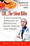 LDL... the Silent Killer, Max L. Fields, 074143136X