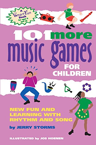 101 More Music Games for Children: New Fun and Learning with Rhythm and Song (SmartFun Books)