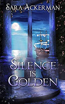 Silence Is Golden (The Westby Sisters Book 2) by [Ackerman, Sara]