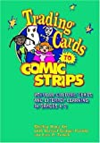 Trading Cards to Comic Strips, Lark O. Zunich and Shelley Hong Xu, 0872075702