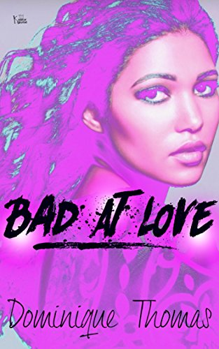 Bad At Love (Tales of a Starving Heart Book 1)