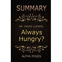 Summary: Always Hungry? by Dr. David Ludwig: Conquer Cravings, Retrain Your Fat Cells, and Lost Weight Permanently