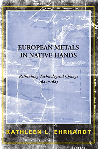 European Metals in Native Hands: Rethinking Technological Change 1640-1683
