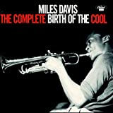 The Complete Birth of the Cool by Miles Davis (1998-05-19)
