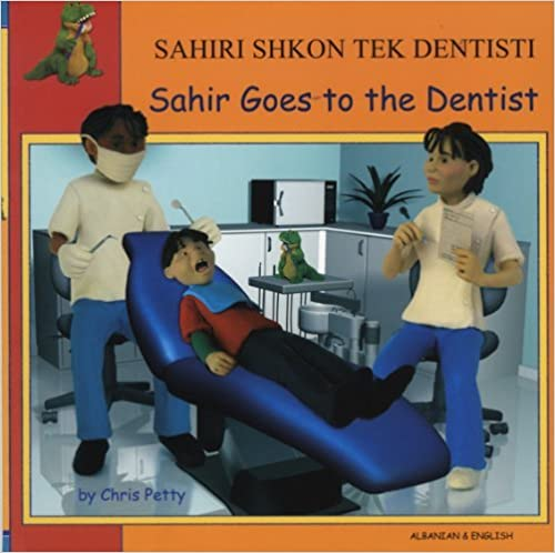 Book Sahir Goes to the Dentist in Albanian and English (First Experiences) by Chris Petty (2005-04-01)