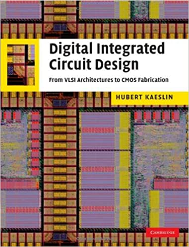 Digital Integrated Circuit Design: From VLSI Architectures to CMOS ...