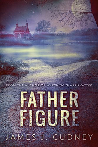 Father Figure by [Cudney, James J.]