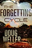 The Forgetting Cycle: The unforgettable psychological thriller with a stunning twist